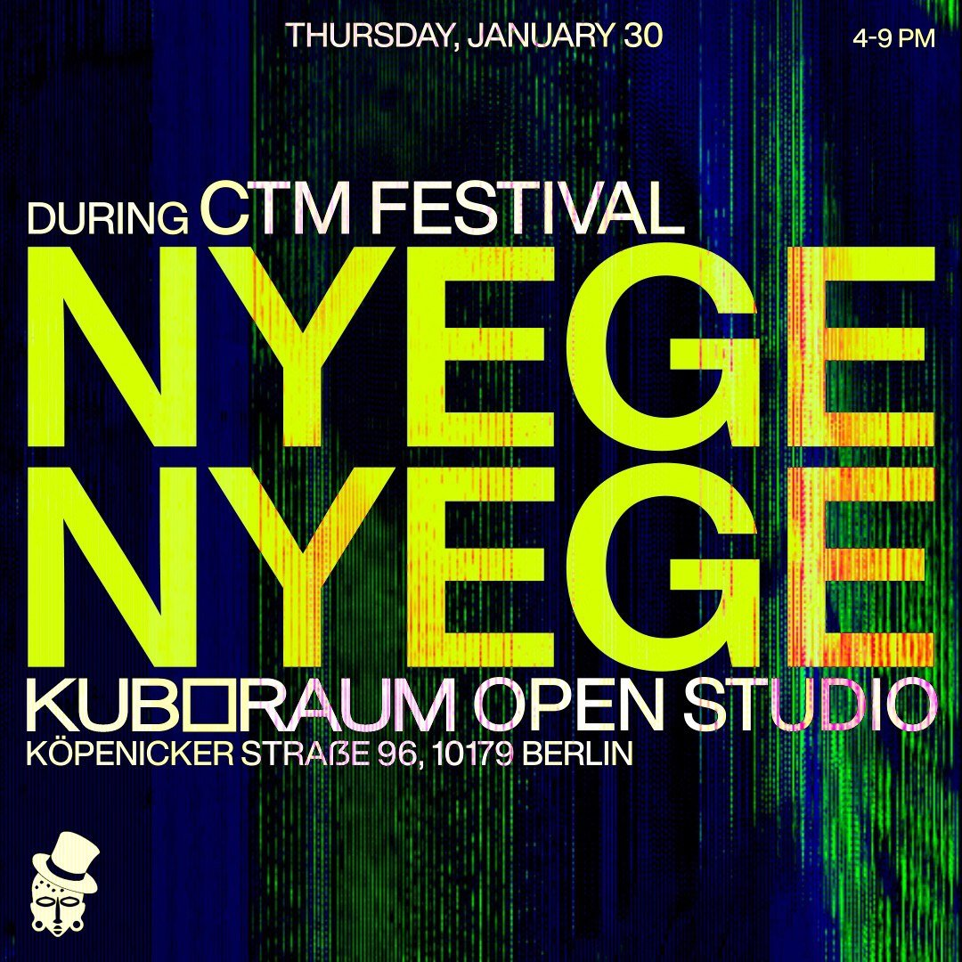 NYEGE NYEGE AT KUBORAUM OPEN STUDIO